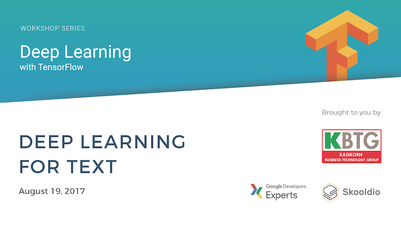 Deep Learning with TensorFlow Workshop Series (Part 3 of 5) | Skooldio Online Course: Deep Learning For Text